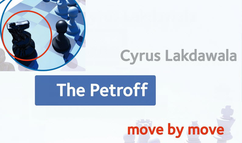 The Petroff: Move by Move – Lakdawala